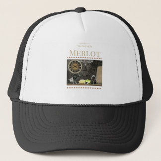 You had me at merlot.png trucker hat