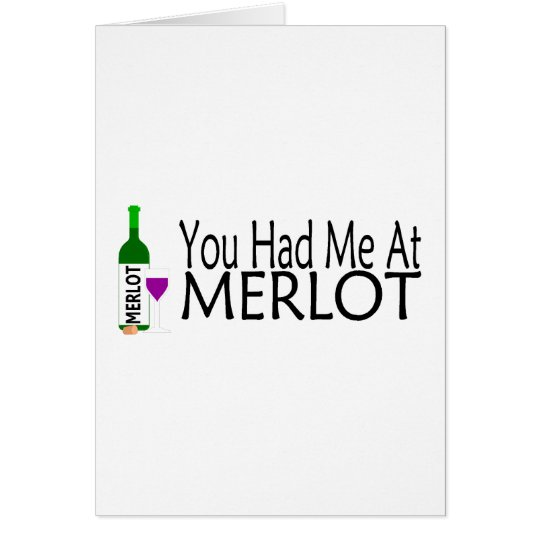 You Had Me At Merlot Wine Card