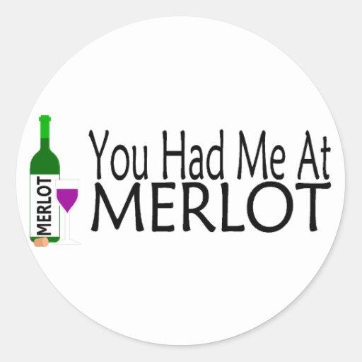 You Had Me At Merlot Wine Classic Round Sticker