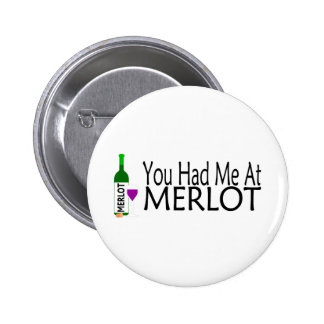 You Had Me At Merlot Wine Pinback Button