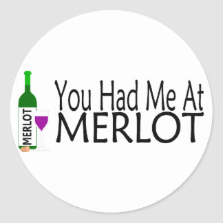 You Had Me At Merlot Wine Stickers