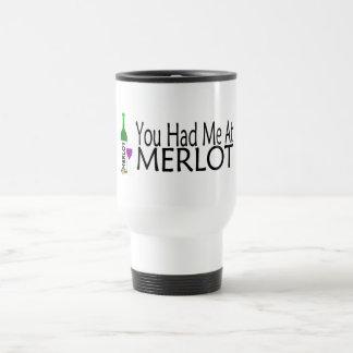 You Had Me At Merlot Wine Travel Mug