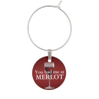 You had me at MERLOT Wine Glass Charms