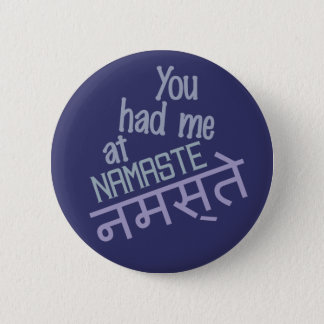 You Had Me at Namaste buttons