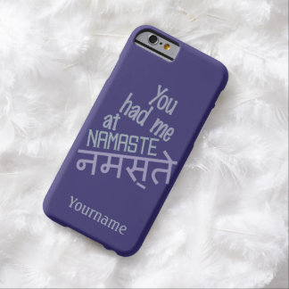 You Had Me at NAMASTE custom cases Barely There iPhone 6 Case