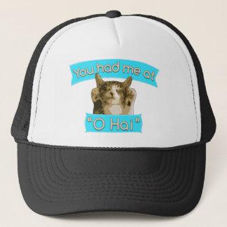 "You had me at ""O Hai"" Trucker Hat"