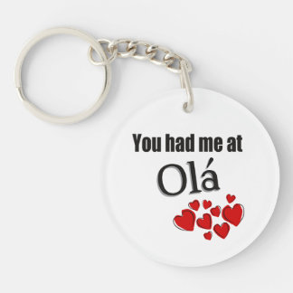 You had me at Olá Portuguese Hello Keychain