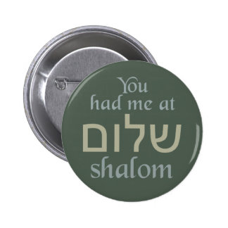 You Had Me at Shalom buttons