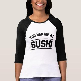 You Had me at Sushi funny saying women's shirt