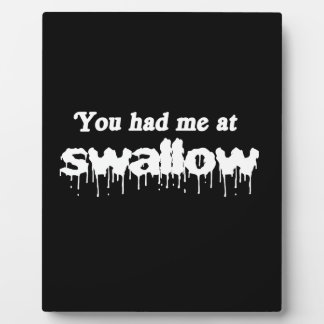 You had me at swallow - photo plaques