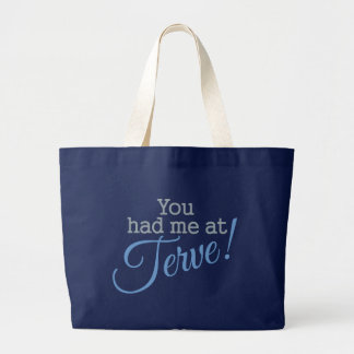 You Had Me at Terve! bags
