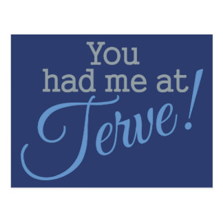 You Had Me at Terve! postcard