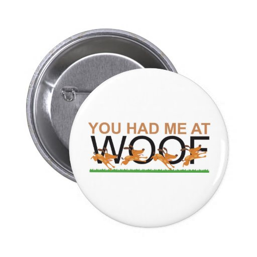 You Had Me at Woof 2 Inch Round Button
