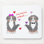 You Had Me At Woof Bernese Mountain Dog Mousepad
