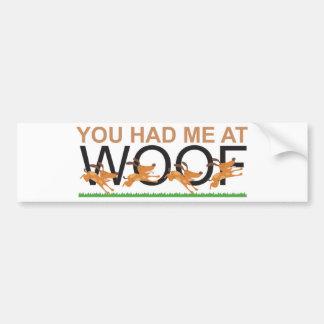 You Had Me at Woof Car Bumper Sticker