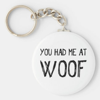 You Had Me At Woof Button Keychain