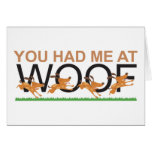 YOU HAD ME AT WOOF CARDS