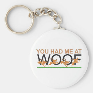 You Had Me at Woof Basic Round Button Keychain