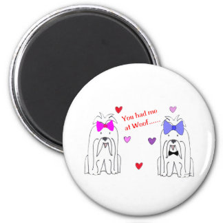 You Had Me At Woof Maltese Refrigerator Magnet