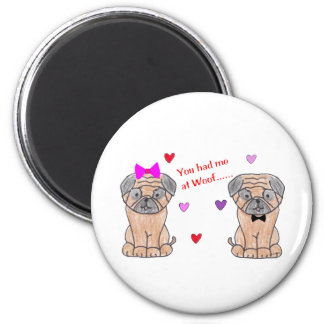You Had Me At Woof Pug 2 Inch Round Magnet