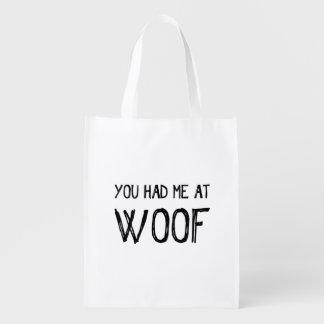 You Had Me At Woof Reusable Bag
