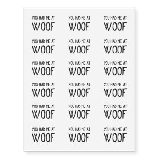 You Had Me At Woof Temporary Tattoos