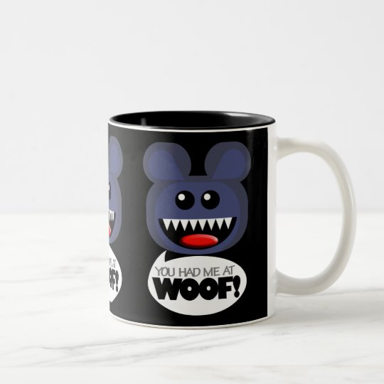 YOU HAD ME AT WOOF! Two-Tone COFFEE MUG
