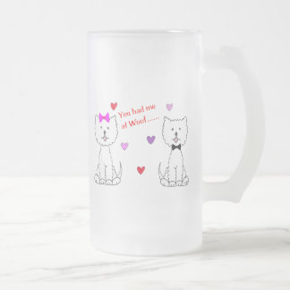 You Had Me At Woof Westie Frosted Glass Beer Mug