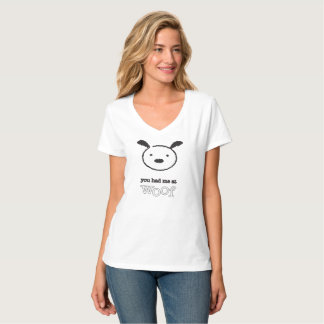 You Had Me At Woof Women's V-Neck Tee