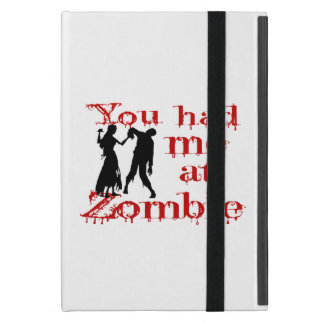 You Had Me At Zombie iPad Mini Cover
