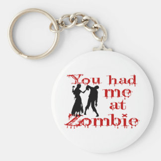You Had Me At Zombie Basic Round Button Keychain