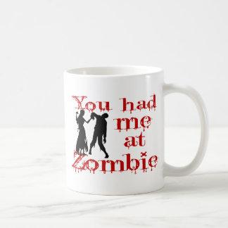 You Had Me At Zombie Classic White Coffee Mug