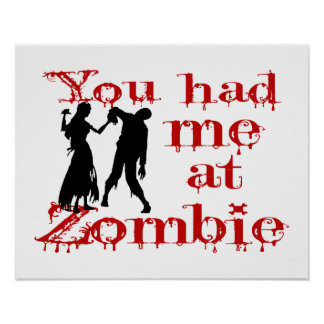 You Had Me At Zombie Poster