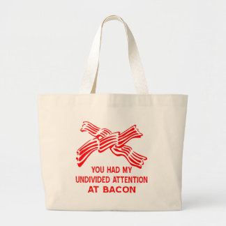 You Had My Undivided Attention At Bacon Tote Bag