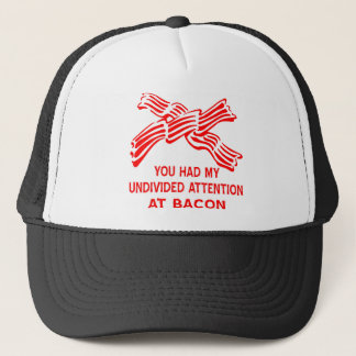 You Had My Undivided Attention At Bacon Trucker Hat