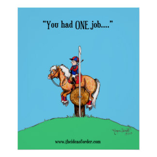 """You had ONE Job!"" Poster"