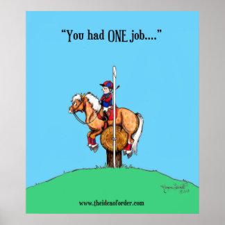 """You had ONE Job!"" Poster Print"