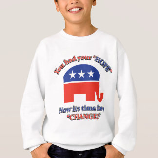 You had your Hope Its Time For Change Sweatshirt