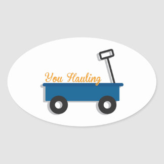 You Hauling Oval Sticker