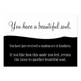 You Have A Beautiful Soul Pay It Forward Large Business Card