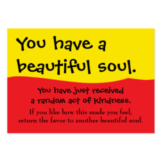 You Have A Beautiful Soul Pay It Forward PIF Large Business Cards (Pack Of 100)