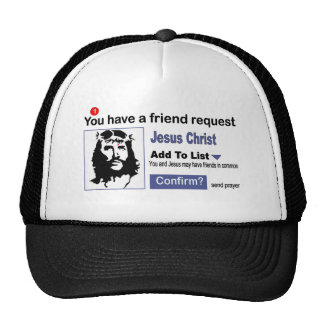 You have A Friend Request From Jesus Christ Trucker Hats