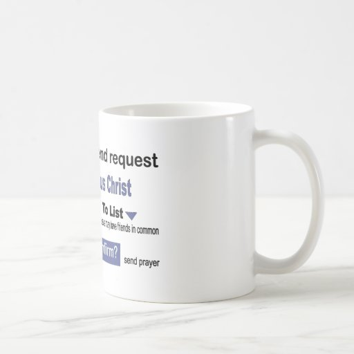 You have A Friend Request From Jesus Christ Coffee Mugs