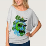 You Have a Right to Know If It is GMO T Shirt