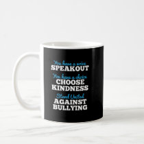 You Have A Voice, Stand Against Bullying Coffee Mug