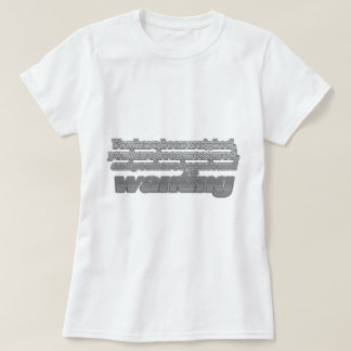 You have been found wanting T-Shirt