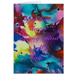 You have been on my mind all day card