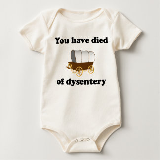 You Have Died of Dysentery Baby Bodysuit