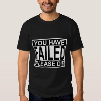 You Have Failed Shirt