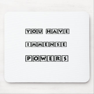 you have  immense powers mouse pad